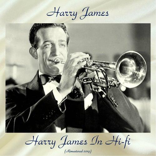 Harry James In Hi-fi (Remastered 2019) von Harry James