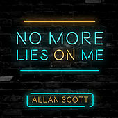No More Lies on Me by Scott Allan