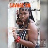 Savage On by Kyra Danyell