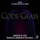 Code Geass - Colors - Main Opening Theme 1 by Geek Music