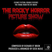 Rocky Horror Picture Show - Science Fiction, Double Feature - Main Theme by Geek Music