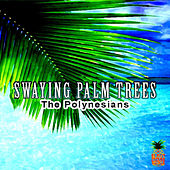 Swaying Palm Trees by The Polynesians