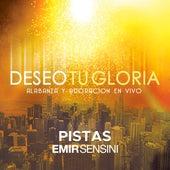Deseo Tu Gloria: Pistas Originales  (En Vivo) de Emir Sensini