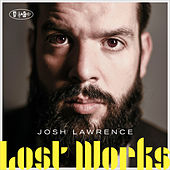 Lost Works by Josh Lawrence