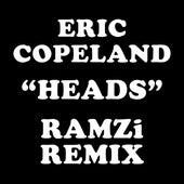 Heads (RAMZi Remix) by Eric Copeland