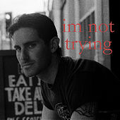 I'm Not Trying by Nona