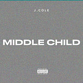 MIDDLE CHILD by J. Cole