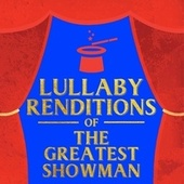 Lullaby Players Perform the Songs from The Greatest Showman by Lullaby Players