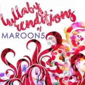 Lullaby Renditions of Maroon 5 by Lullaby Players