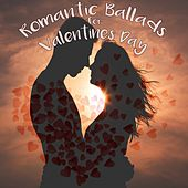 Romantic Ballads for Valentines Day by Various Artists