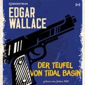 Der Teufel von Tidal Basin (Edgar Wallace 16) von Edgar Wallace