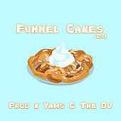 Funnel Cakes 2.0 by Yams G The DJ