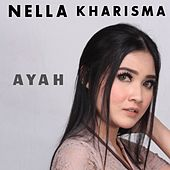 Ayah by Nella Kharisma