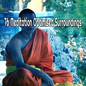 76 Meditation Optimised Surroundings von Entspannungsmusik