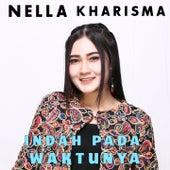 Indah Pada Waktunya by Nella Kharisma