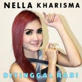 Ditinggal Rabi by Nella Kharisma
