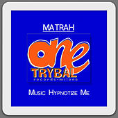 Music Hypnotize Me by Matrah