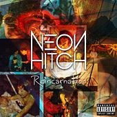 Reincarnation by Neon Hitch