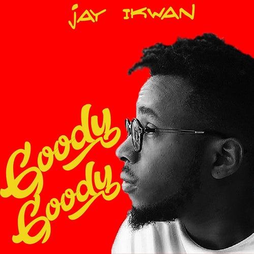 Goody Goody by Jay Ikwan