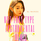 Not That Type (Instrumental Remix) de DJ Manox