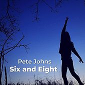 Six and Eight by Pete Johns