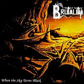 When the Sky Turns Black by Brutality