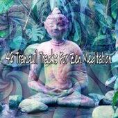 46 Tranquil Tracks For Zen Meditation von Entspannungsmusik