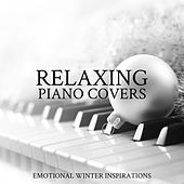 Relaxing Piano Covers: Emotional Winter Inspirations de Various Artists