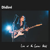 Live at the Corner Hotel by Didirri