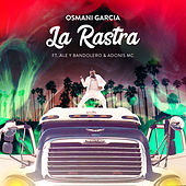 La Rastra de Osmani Garcia