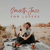 Smooth Jazz for Lovers: Piano Sexual Rhytms, Erotic Massage Time, All Night Sex Stimulation by Piano Dreamers