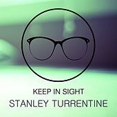 Keep In Sight by Stanley Turrentine