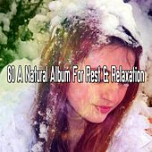 60 A Natural Album For Rest & Relaxation de Water Sound Natural White Noise