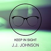 Keep In Sight by J.J. Johnson