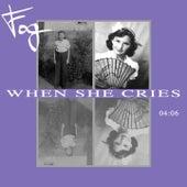 When She Cries by Fog