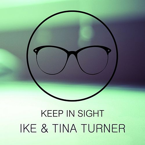 Keep In Sight by Ike and Tina Turner