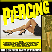 Piercing - The Complete Fantasy Playlist by Various Artists