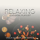 Relaxing Classical Playlist: Violin Sounds for Dinner de Various Artists