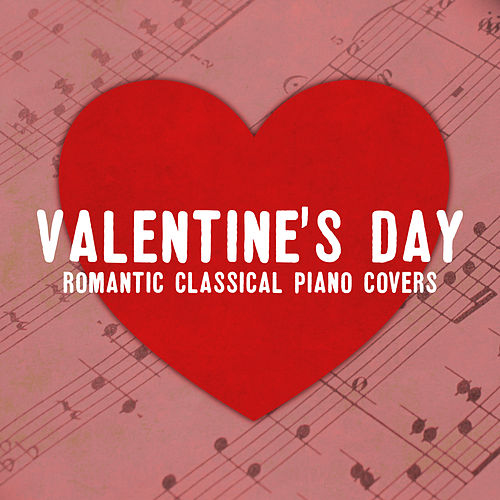 Valentine's Day: Romantic Classical Piano Covers von Various Artists