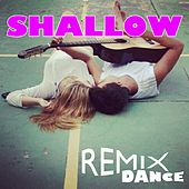 Shallow (Remix Dance) by Stefy K