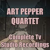 Art Pepper Quartet: Complete TV Show Recordings by Art Pepper