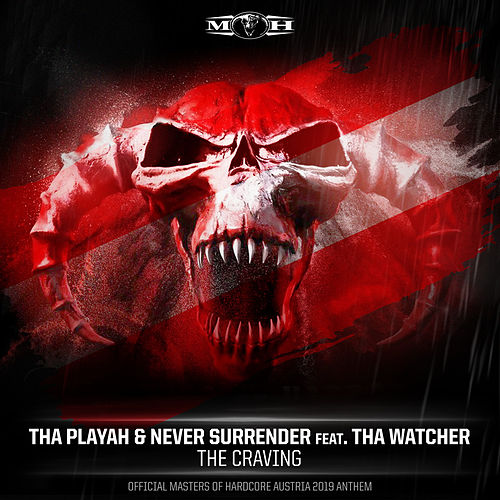The Craving (Official Masters of Hardcore Austria 2019 Anthem) by Tha Playah