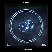 Live My Life von Blanee