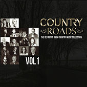 Country Roads Vol. 1 the Definitive Irish Country Music Collection de Various Artists
