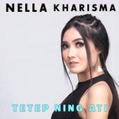 Tetep Neng Ati by Nella Kharisma