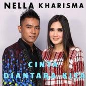 Cinta Diantara Kita by Nella Kharisma