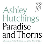 Paradise and Thorns de Ashley Hutchings