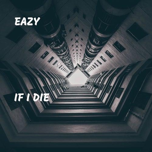 If I Die de Eazy
