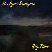 Big Time von Heelgas Raagna