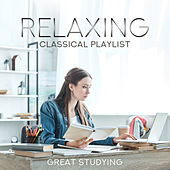Relaxing Classical Playlist: Great Studying von Various Artists